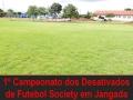 Inicia neste final de semana o 1º Campeonato dos Desativados de Futebol Society em Jangada